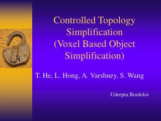 Controlled Topology Simplification (Voxel Based Object Simplification)