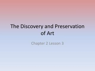 The Discovery and Preservation of Art