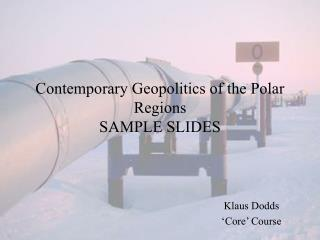Contemporary Geopolitics of the Polar Regions  SAMPLE SLIDES