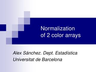 Normalization  of 2 color arrays