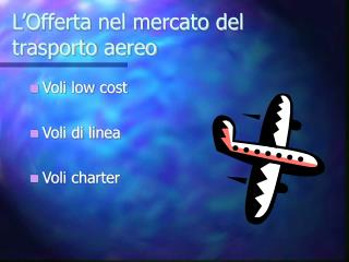 L�Offerta nel mercato del trasporto aereo