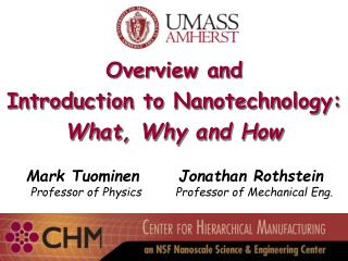Overview and Introduction to Nanotechnology: What, Why and How