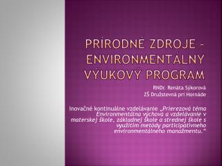 Prírodné zdroje – Environmentálny výukový program