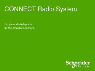 CONNECT Radio System