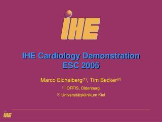 IHE Cardiology Demonstration ESC 2005