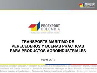 TRANSPORTE MARÍTIMO DE PERECEDEROS Y BUENAS PRÁCTICAS PARA PRODUCTOS AGROINDUSTRIALES marzo  2013