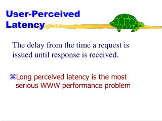 User-Perceived Latency