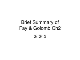 Brief Summary of  Fay & Golomb Ch2