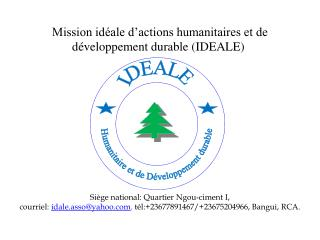 Mission idéale d'actions humanitaires et de développement durable (IDEALE)