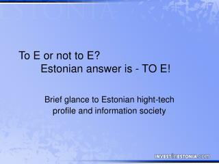 To E or not to E?  	Estonian answer is - TO E!