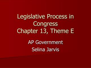 Legislative Process in Congress Chapter 13, Theme E