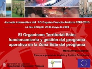 Jornada informativa del  PO España-Francia-Andorra 2007-2013 La Seu d'Urgell, 29 de mayo de 2008