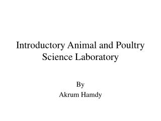 Introductory Animal and Poultry Science Laboratory