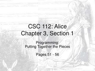 CSC 112: Alice Chapter 3, Section 1