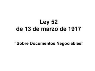 Ley 52  de 13 de marzo de 1917