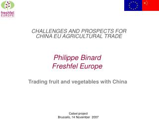 Philippe Binard Freshfel Europe Trading fruit and vegetables with China