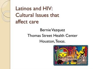 Latinos and HIV: Cultural Issues that affect care