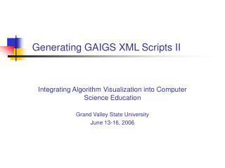 Generating GAIGS XML Scripts II