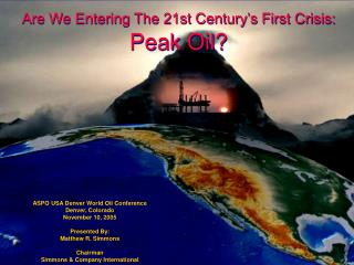 Are We Entering The 21st Century's First Crisis: Peak Oil?