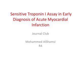 Sensitive Troponin I Assay in Early Diagnosis of Acute Myocardial Infarction