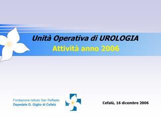 Unità Operativa di UROLOGIA Attività anno 2006