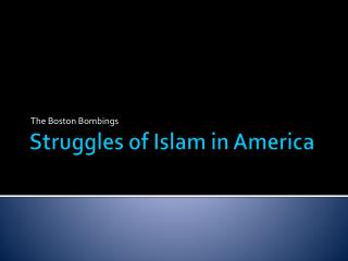 Struggles of Islam in America