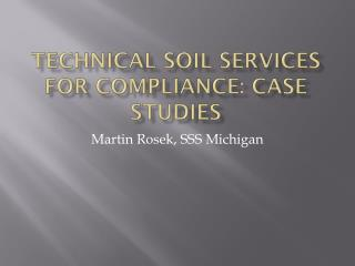 Technical Soil Services for Compliance: CASE STUDIES