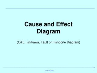 Cause and Effect  Diagram  CE, Ishikawa, Fault or Fishbone Diagram