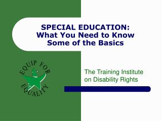 SPECIAL EDUCATION: What You Need to Know Some of the Basics