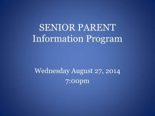 SENIOR PARENT Information Program