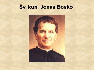 Šv. kun. Jonas Bosko