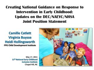 Camille Catlett Virginia  Buysse Heidi Hollingsworth FPG Child Development Institute