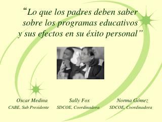 Oscar Medina                Sally Fox                    Norma G�mez