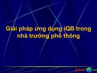 Giải pháp ứng dụng iQB trong nhà trường phổ thông