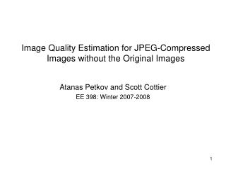 Image Quality Estimation for JPEG-Compressed Images without the Original Images