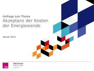Umfrage zum Thema Akzeptanz der Kosten der Energiewende Januar 2013