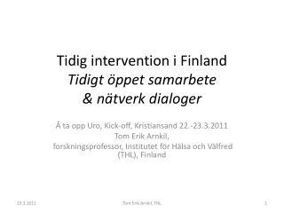 Tidig intervention i Finland Tidigt öppet samarbete  & nätverk dialoger