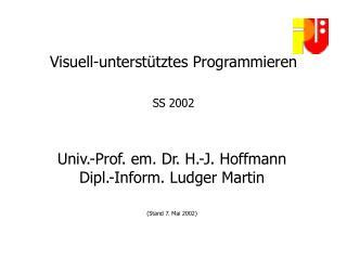 Visuell-unterstütztes Programmieren SS 2002