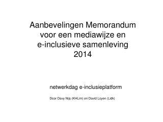 Aanbevelingen Memorandum voor een mediawijze en  e-inclusieve samenleving 2014