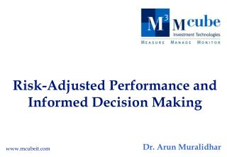 Risk-Adjusted Performance and Informed Decision Making
