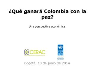 ¿Qué ganará Colombia con la paz?