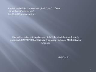 """Institut za slavistiku Univerziteta ,,Karl Franc """"   u Gracu  ,,Novi slavistički horizonti """""""