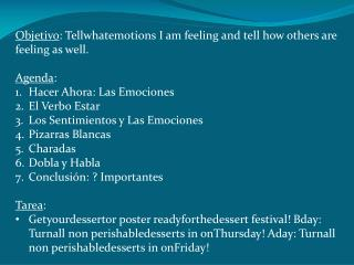 Objetivo :  Tellwhatemotions  I am  feeling  and  tell  how  others  are  feeling  as  well .