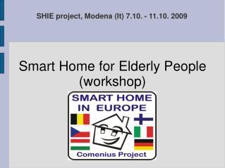 SHIE project, Modena (It) 7.10. - 11.10. 2009