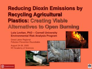 Reducing Dioxin Emissions by Recycling Agricultural Plastics: Creating Viable Alternatives to Open Burning