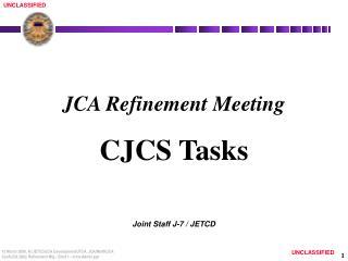 JCA Refinement Meeting  CJCS Tasks