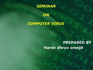 SEMINAR  ON COMPUTER VIRUS