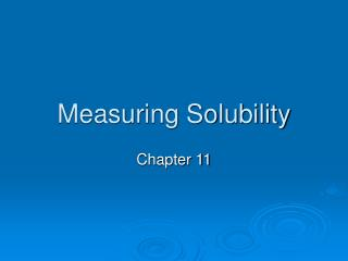 Measuring Solubility