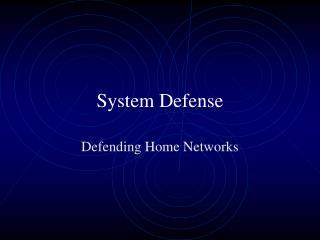 System Defense