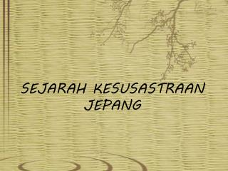 SEJARAH KESUSASTRAAN JEPANG